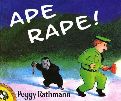 Ape Rape Children S Book Cover Parodies Know Your Meme