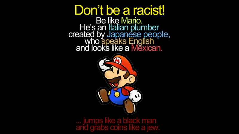 Don T Be Racist Super Mario Know Your Meme
