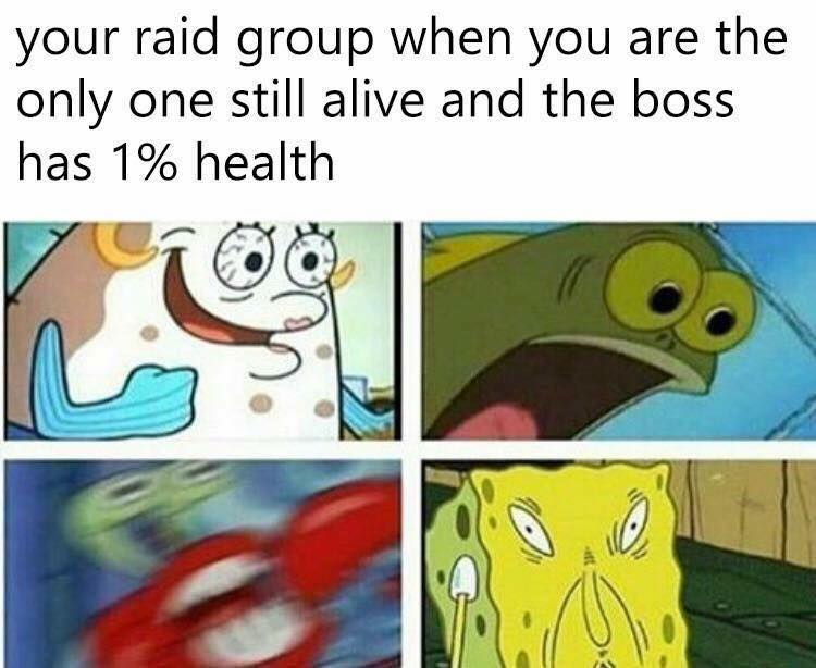 11907b8d12e66 SpongeBob SquarePants - When you re the last one alive in your raid group