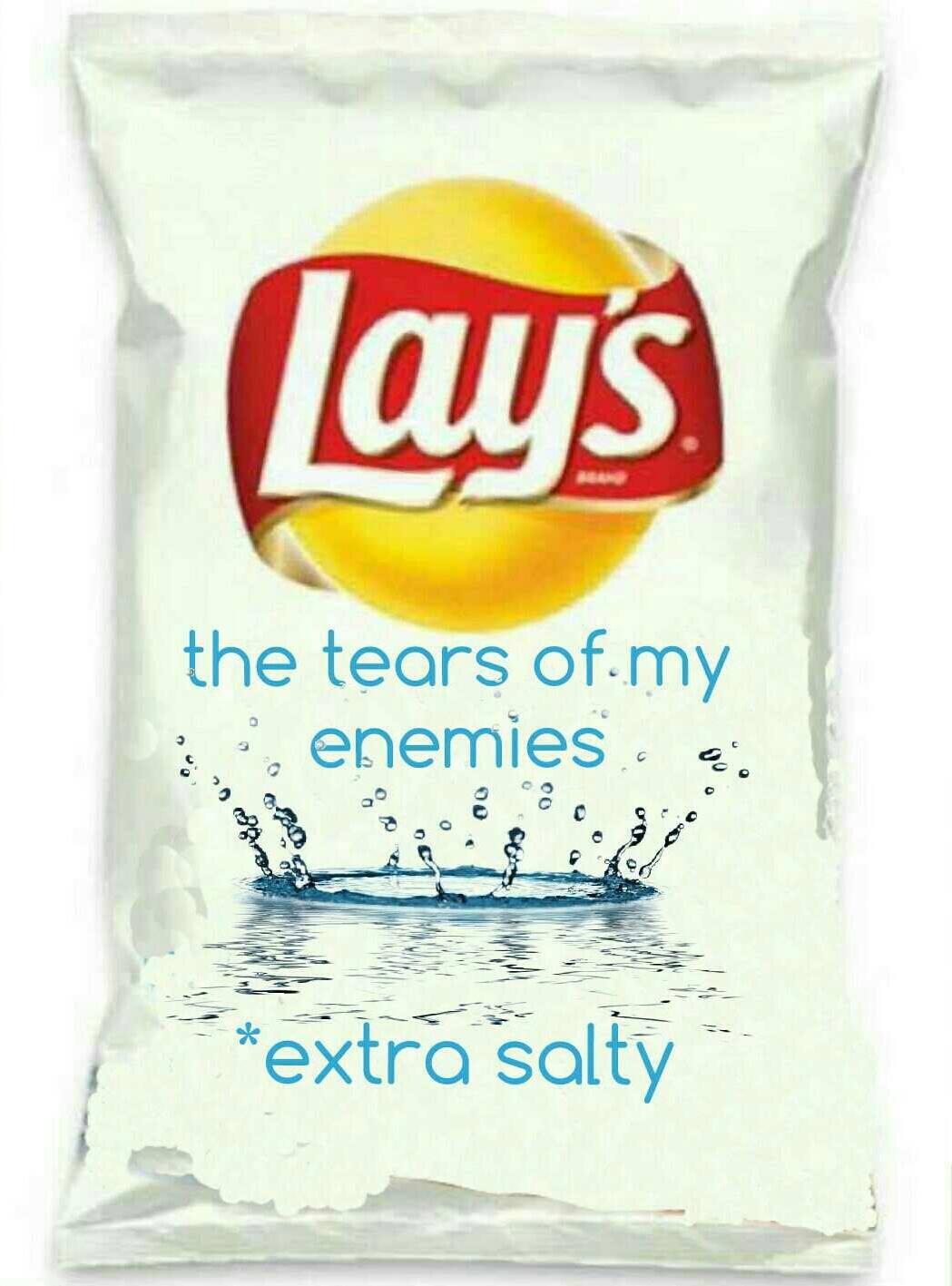 Lay's: Salty Tears Edition.