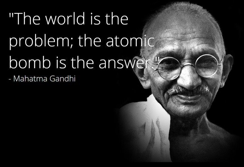 Ghandi Quote Interesting Fake Gandhi Quote Nuclear Gandhi Know Your Meme