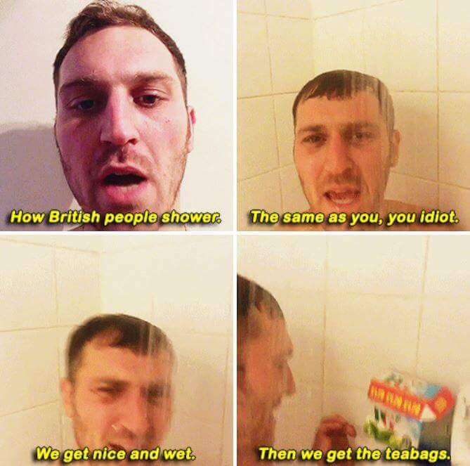 How British People Shower How People Shower Know Your Meme