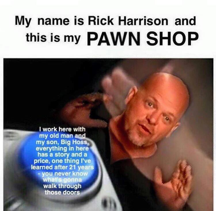 Copypasta | Pawn Stars | Know Your Meme