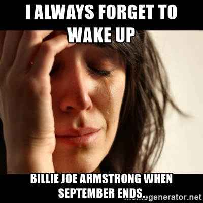 ialways forget to wake up billie joe armstrong when september ends ogenerator net chin