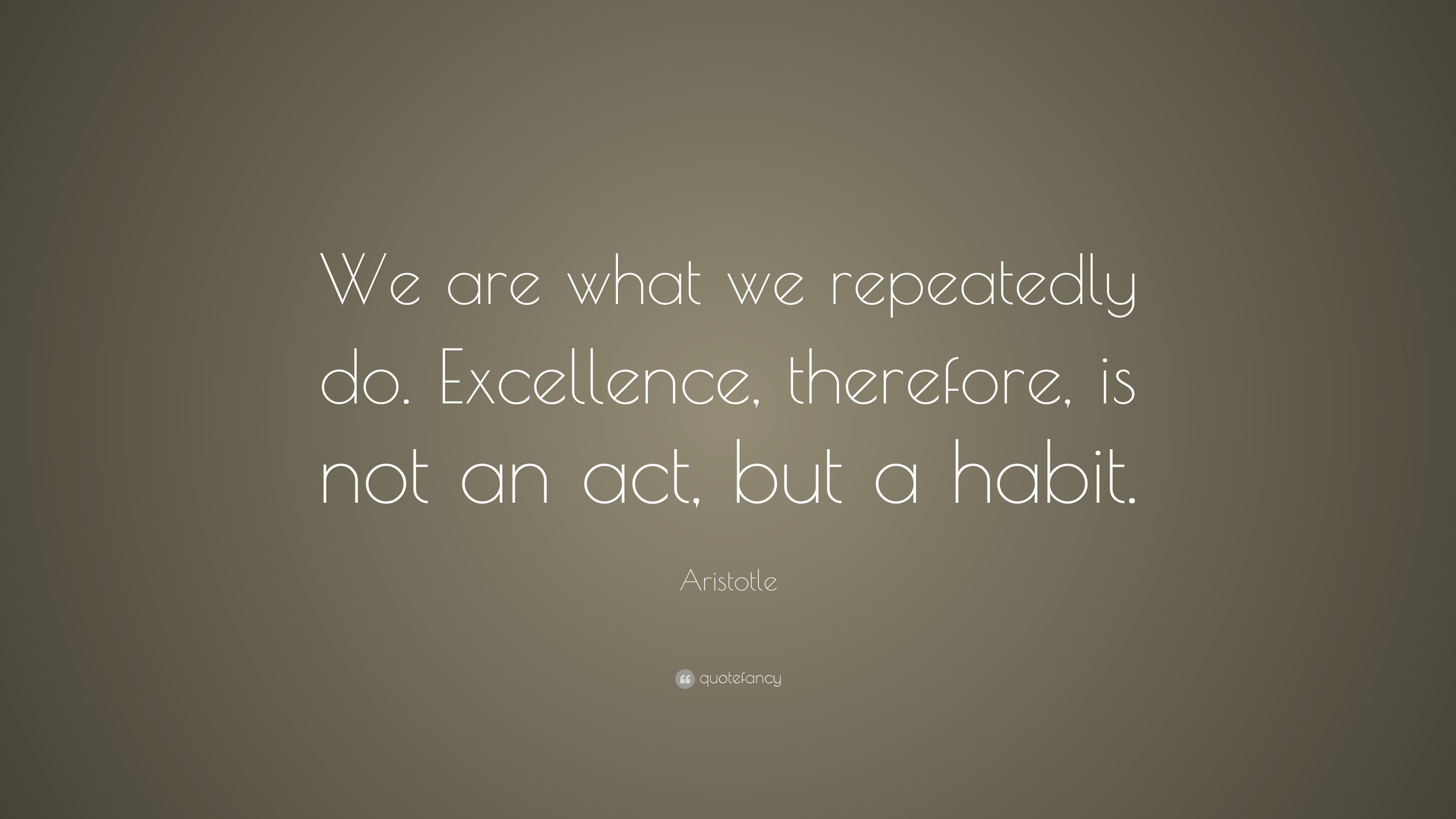 Excellence is a Habit | Image Quotes | Know Your Meme
