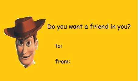 You Got A Friend In Me Valentine S Day E Cards Know Your Meme