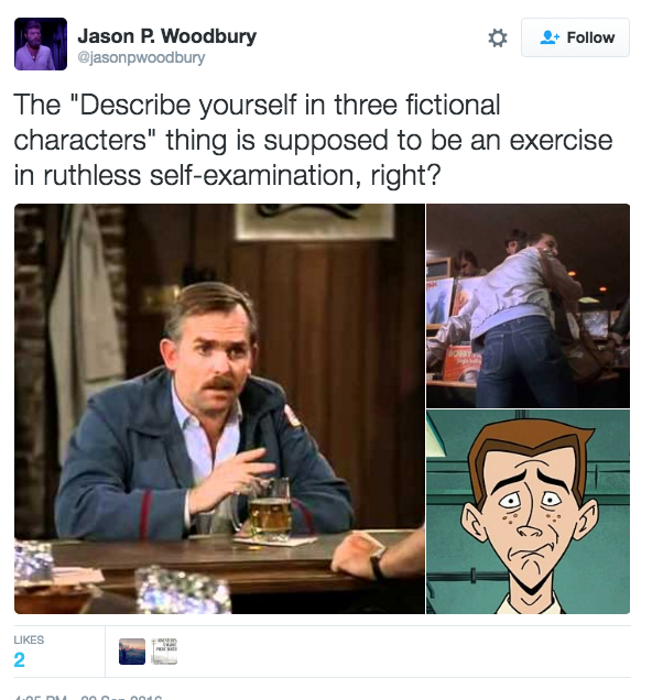 jason woodbury describe yourself in 3 fictional characters know