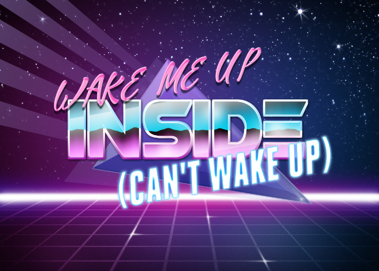 Wake me up inside | Retrowave Text Generator | Know Your Meme