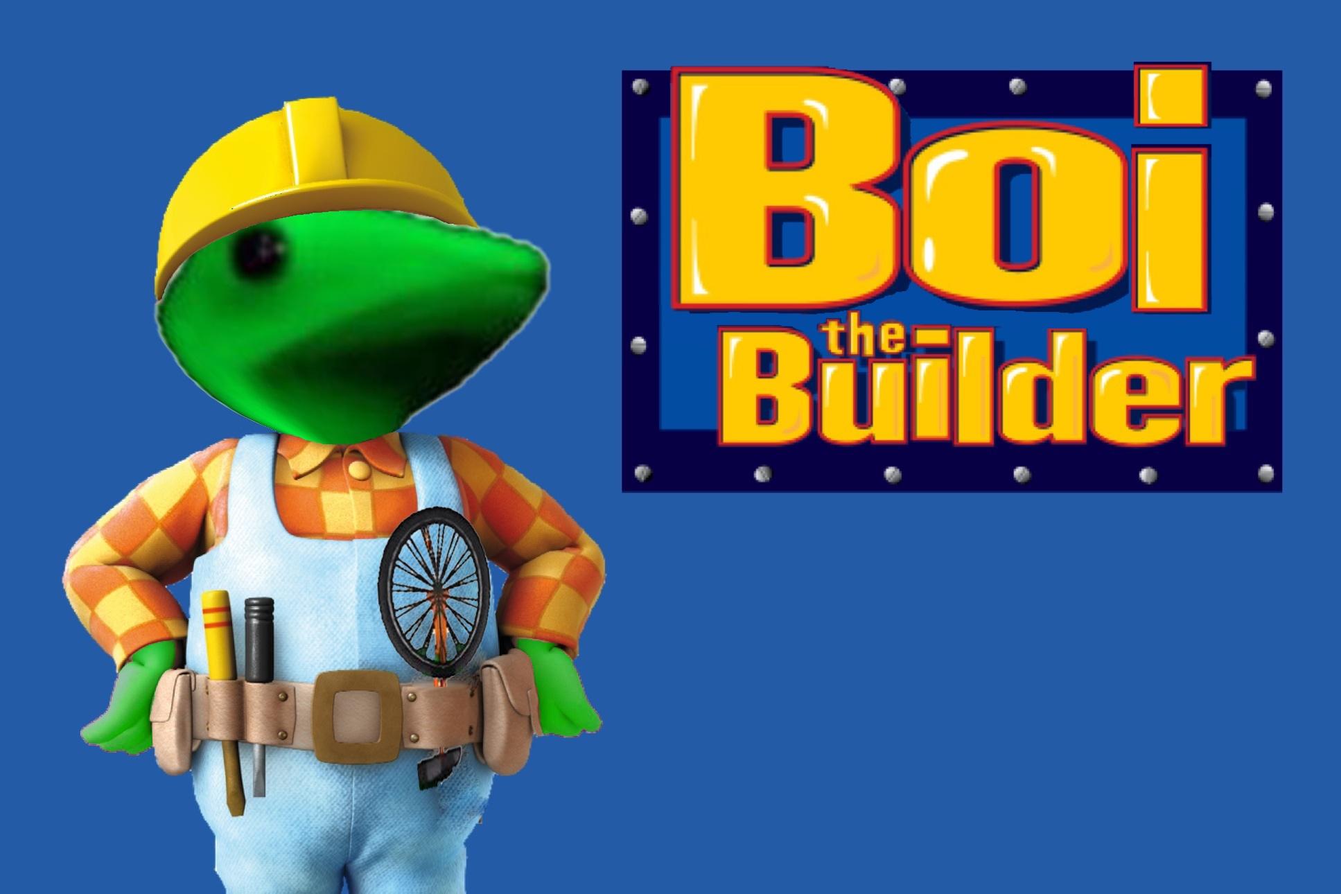 Boi The Builder   Dat Boi   Know Your Meme