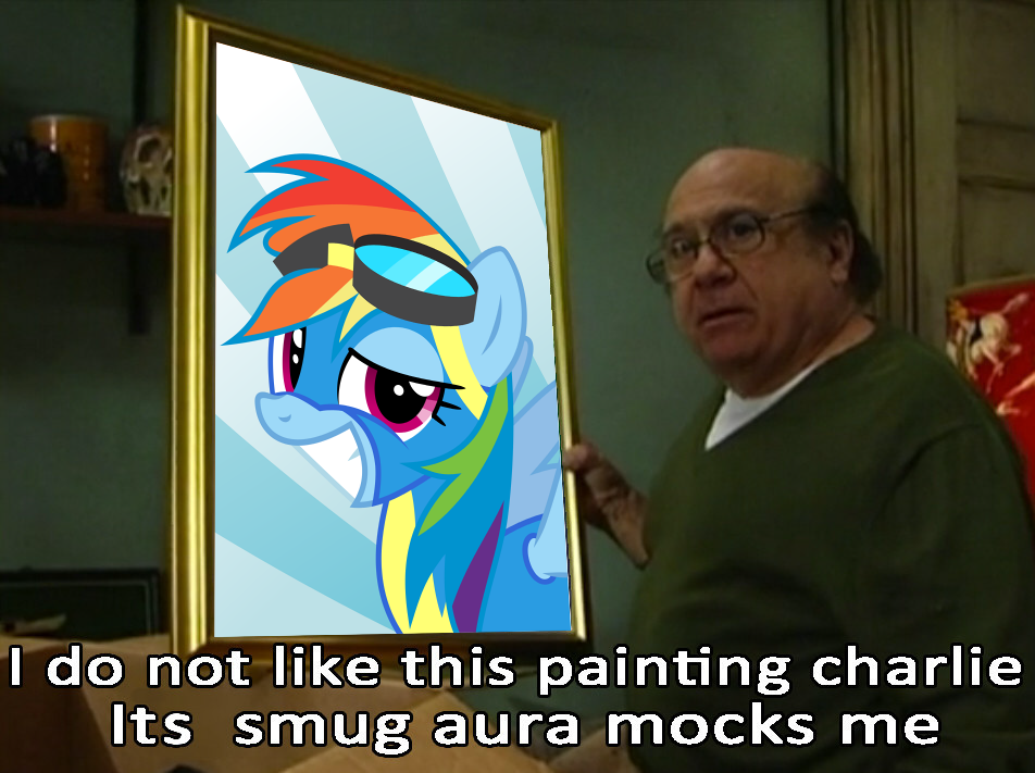 Its Always Sunny In Cloudsdale Its Smug Aura Mocks Me Know Your