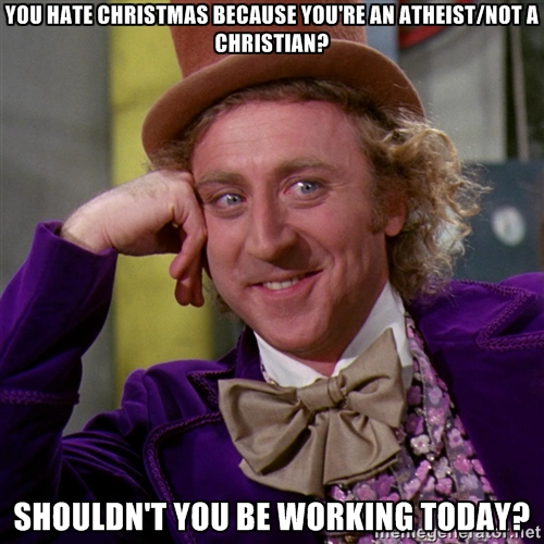 Shouldnt You Be Working Today Atheism Know Your Meme
