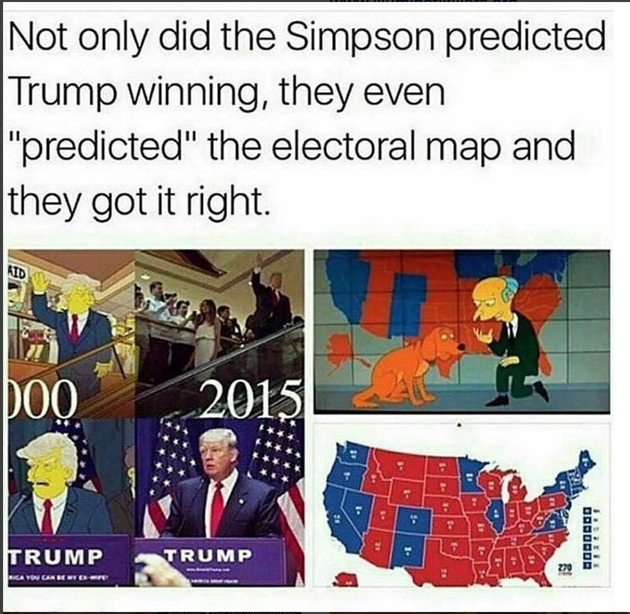 Not only did the simpson predicted trump winning they even predicted the electoral
