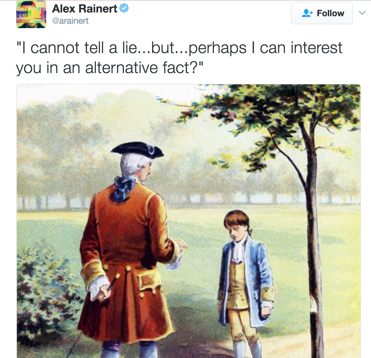 But there's a kernel of truth to many of them because Washington was a legend in his own time