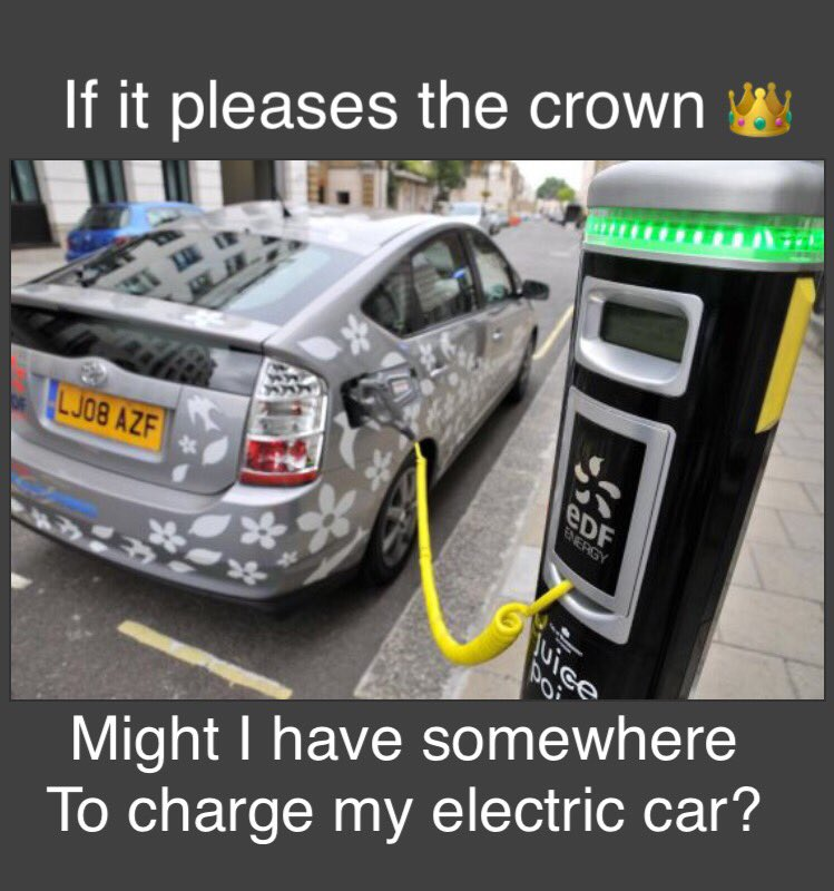 If It Pleases The Crown Might I Have Somewhere To Charge My Electric Car