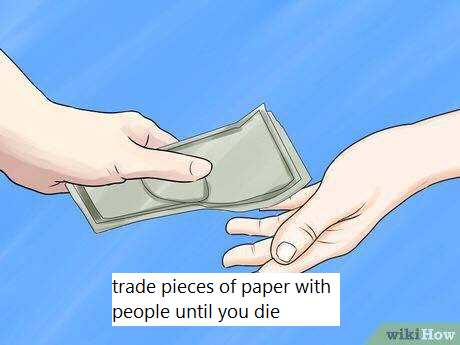 fb02934c95773 trade pieces of paper with people until you die wiki How