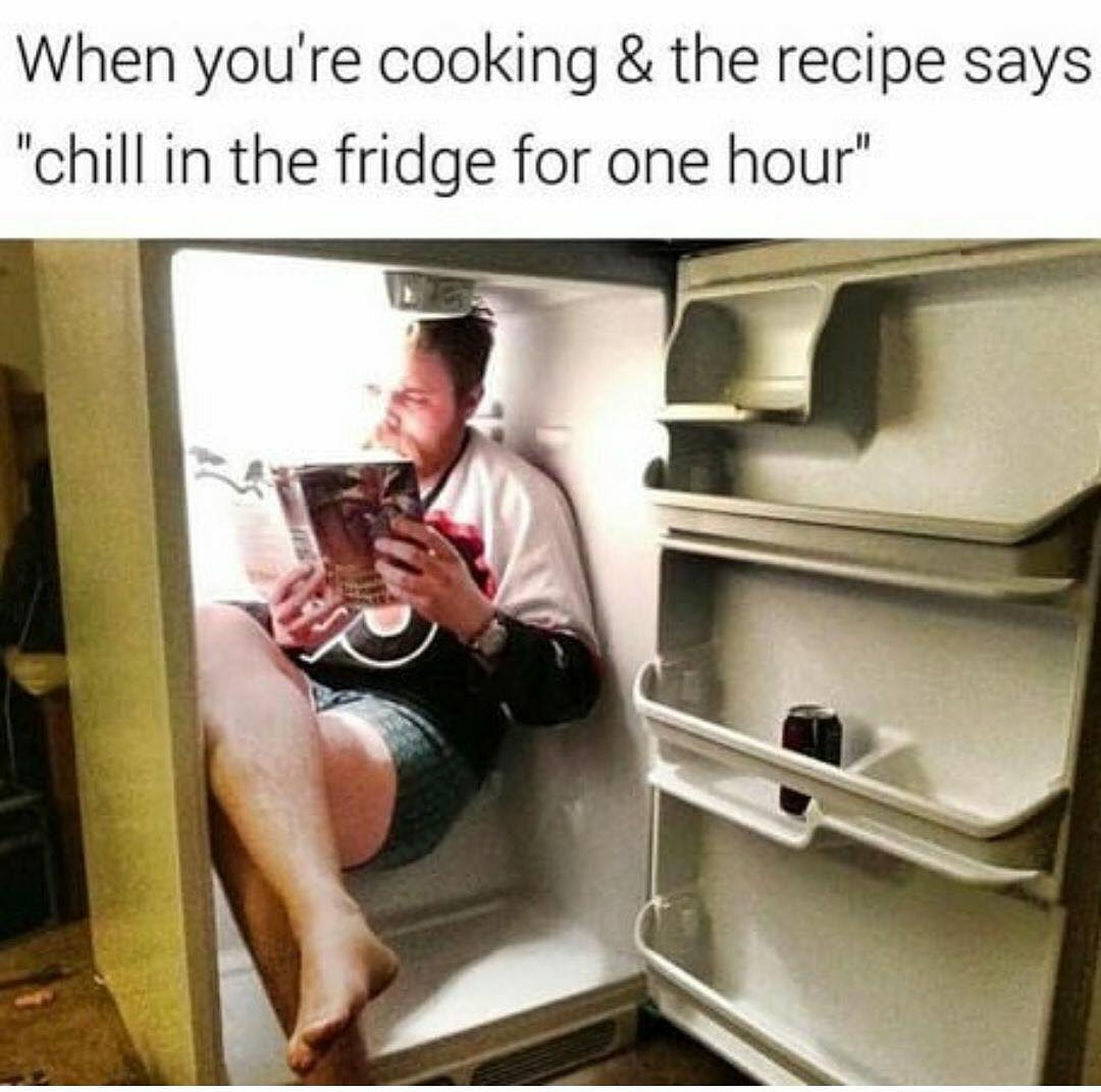 when you re cooking the recipe says chill in the fridge for one
