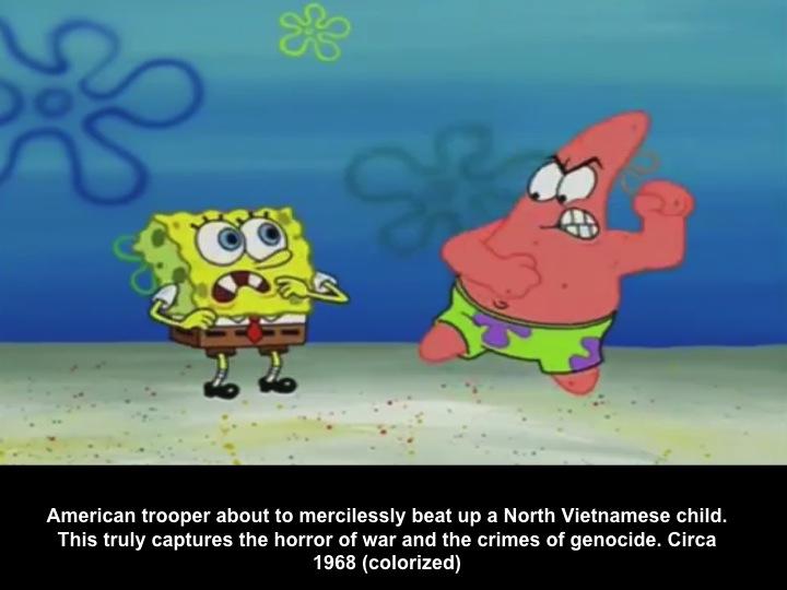 Spongebob And Patrick In Vietnam In A Nutshell Fake History