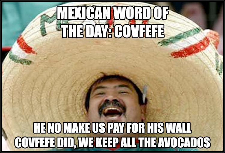 mexican word of the day covfefe merry mexican know your meme