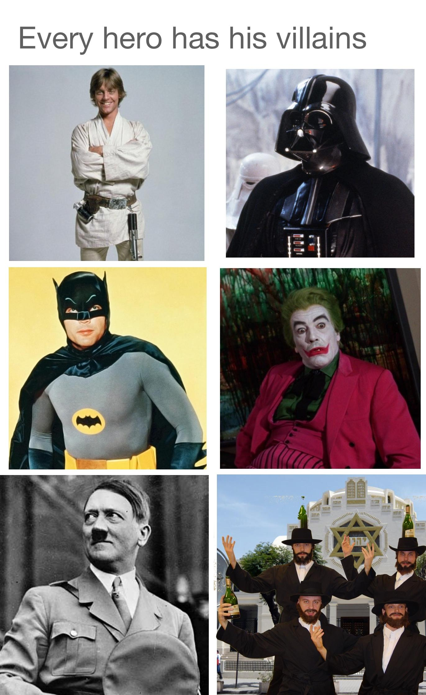 every hero has his villains | adolf hitler | know your meme