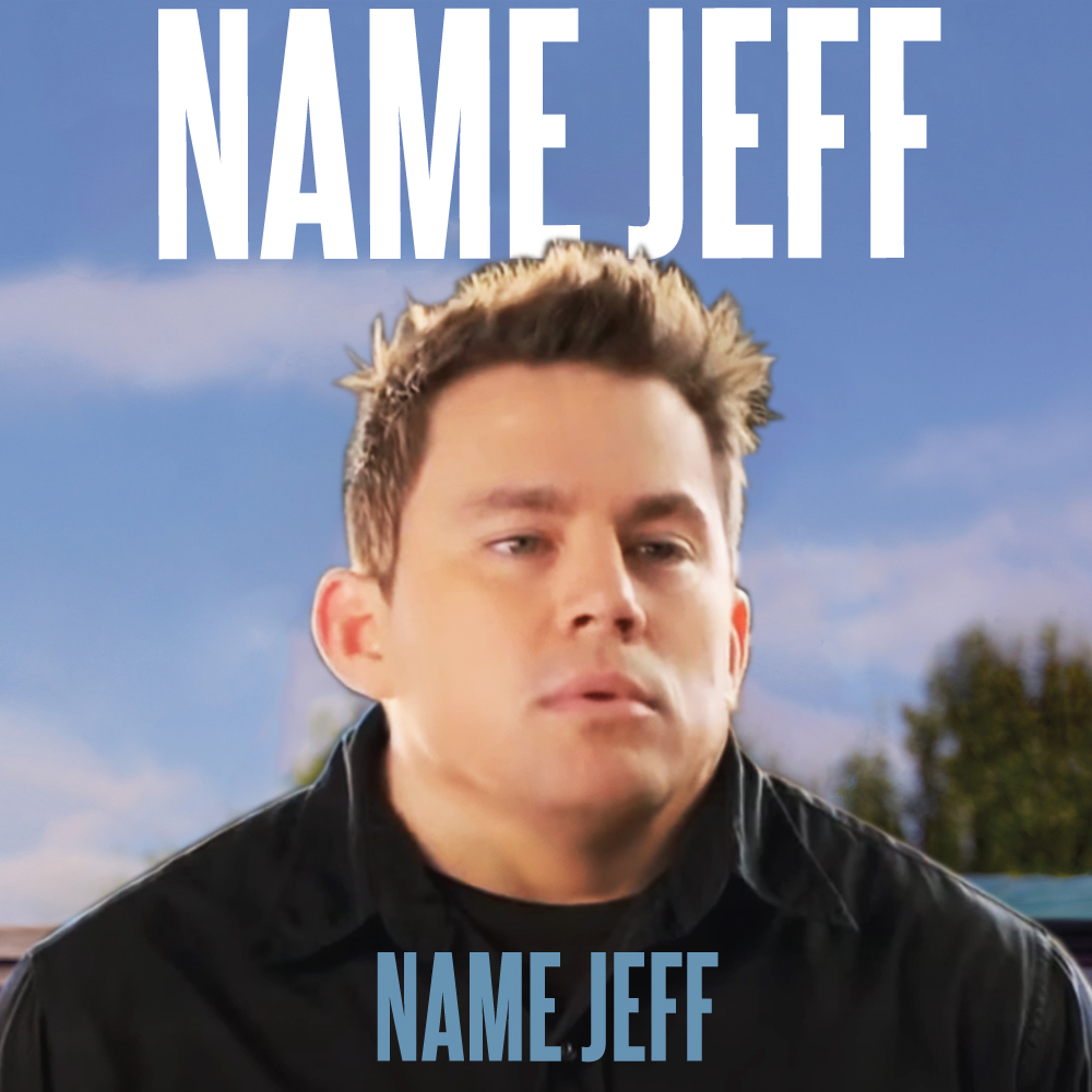 name jeff | My Name Is Jeff | Know Your Meme