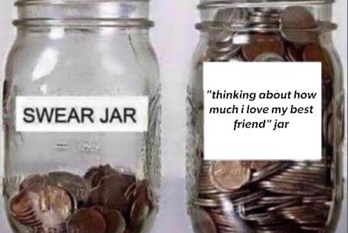 I Love My Best Friend Swear Jar Know Your Meme