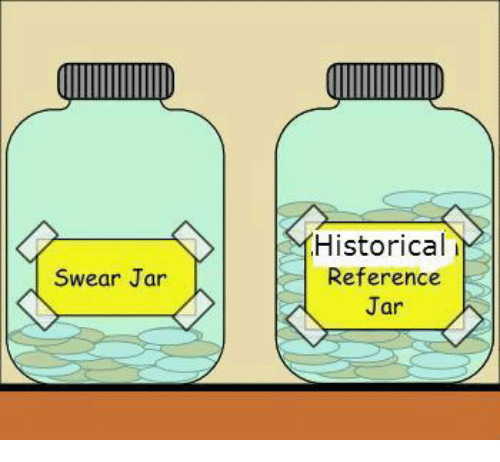 Historical Reference Swear Jar Know Your Meme