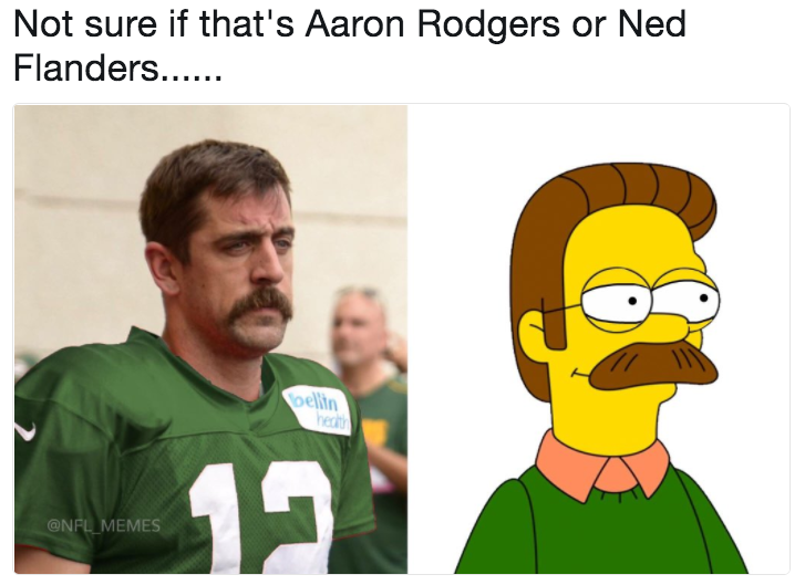 Not Sure If That S Aaron Rodgers Or Ned Flanders Aaron Rodgers Mustache Know Your Meme
