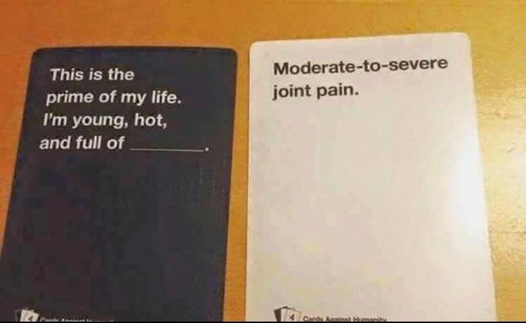 618 moderate to severe joint pain cards against humanity know your meme