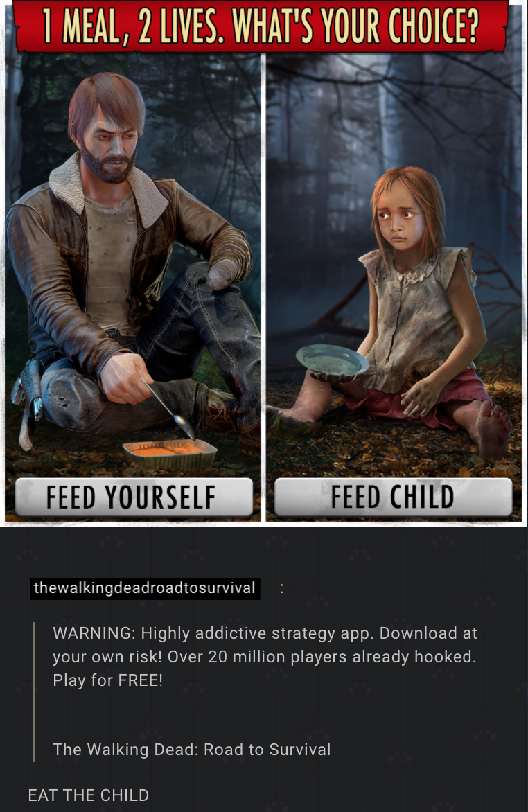 1 meal 2 lives whats your choice feed yourself feed child thewalkingdeadroadtosurvival warning