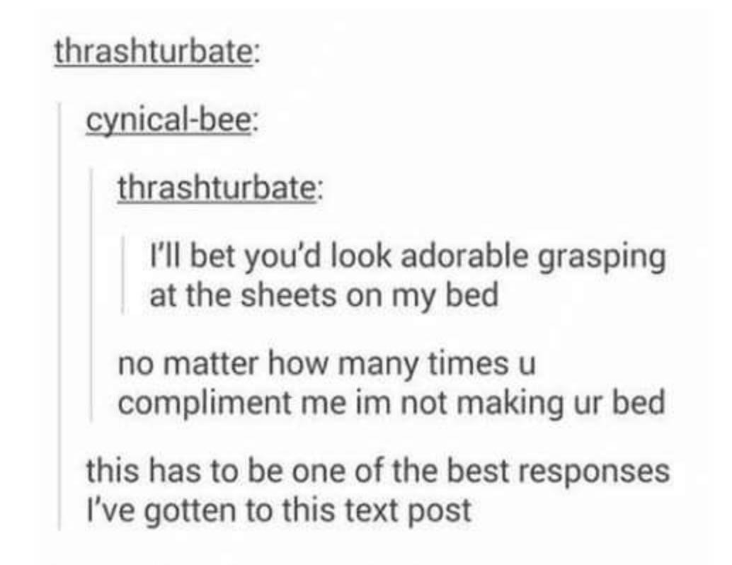 thrashturbate: cynical-bee: thrashturbate: I'll bet you'd look
