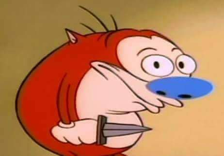 delet this or i stab u the ren and stimpy show know your meme