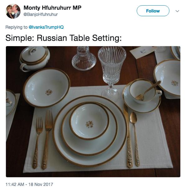 Monty Hfuhruhurr MP @BanjoHfuhruhur Followv Replying to @lvanka TrumpHQ Simple Russian Table Setting  sc 1 st  Know Your Meme & Russian Table Setting   Ivanka Trumpu0027s Thanksgiving Table ...