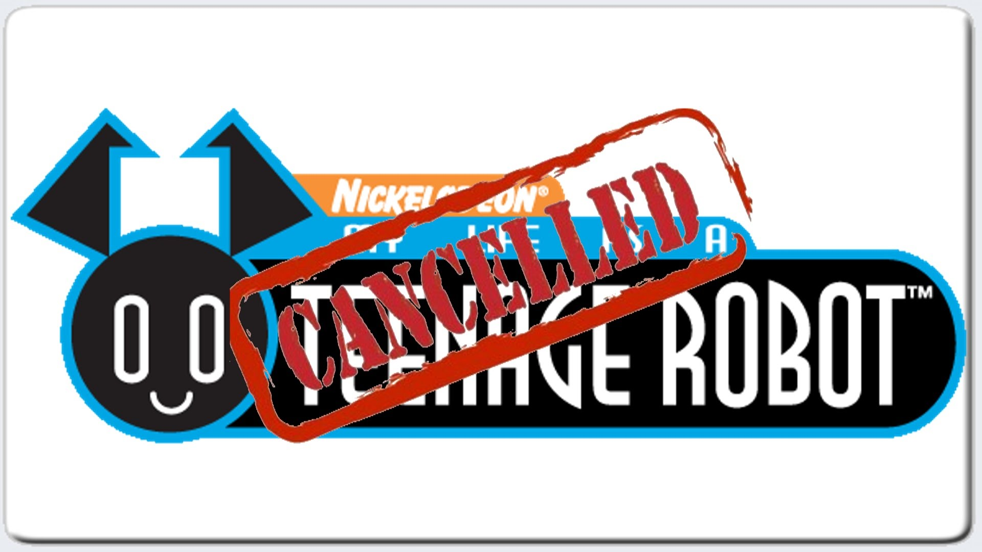 Cancelled Show My Life As A Teenage Robot Know Your Meme