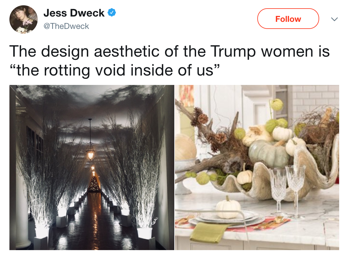 jess dweck thedweck follow the design aesthetic of the trump women is the rotting