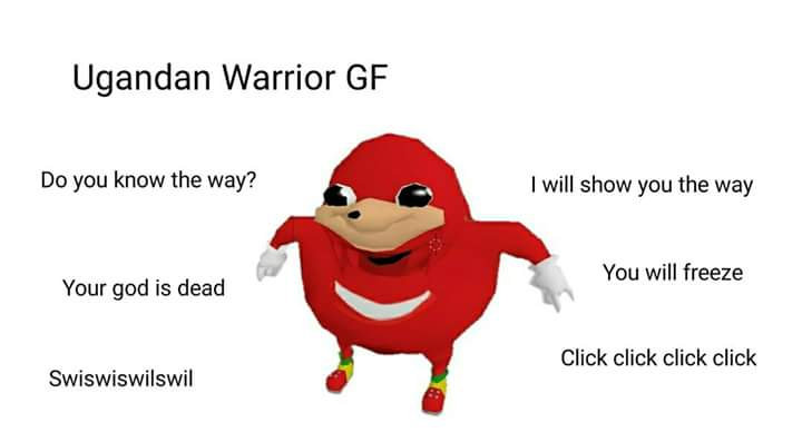 Ugandan Queen Is Da Wae Bruddahs Ugandan Knuckles Know Your Meme