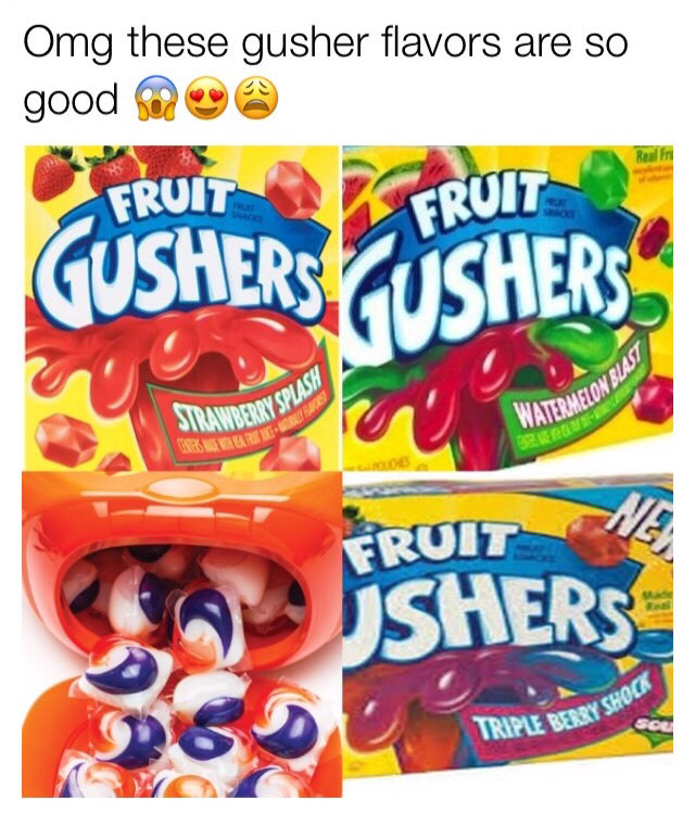 omg these gusher flavors are so good tide pod challenge know