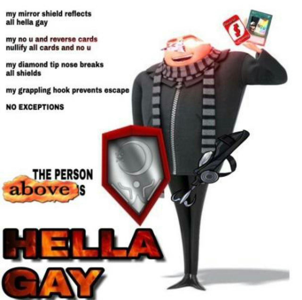 The Person Above Is Hella Gay Gru Hella Gay Know Your Meme