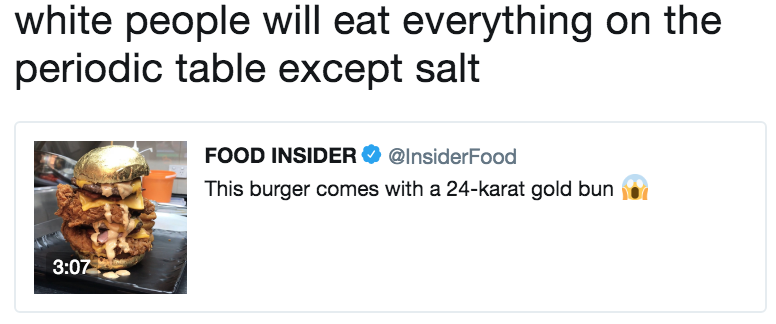 White People Will Eat Everything On The Periodic Table Except Salt