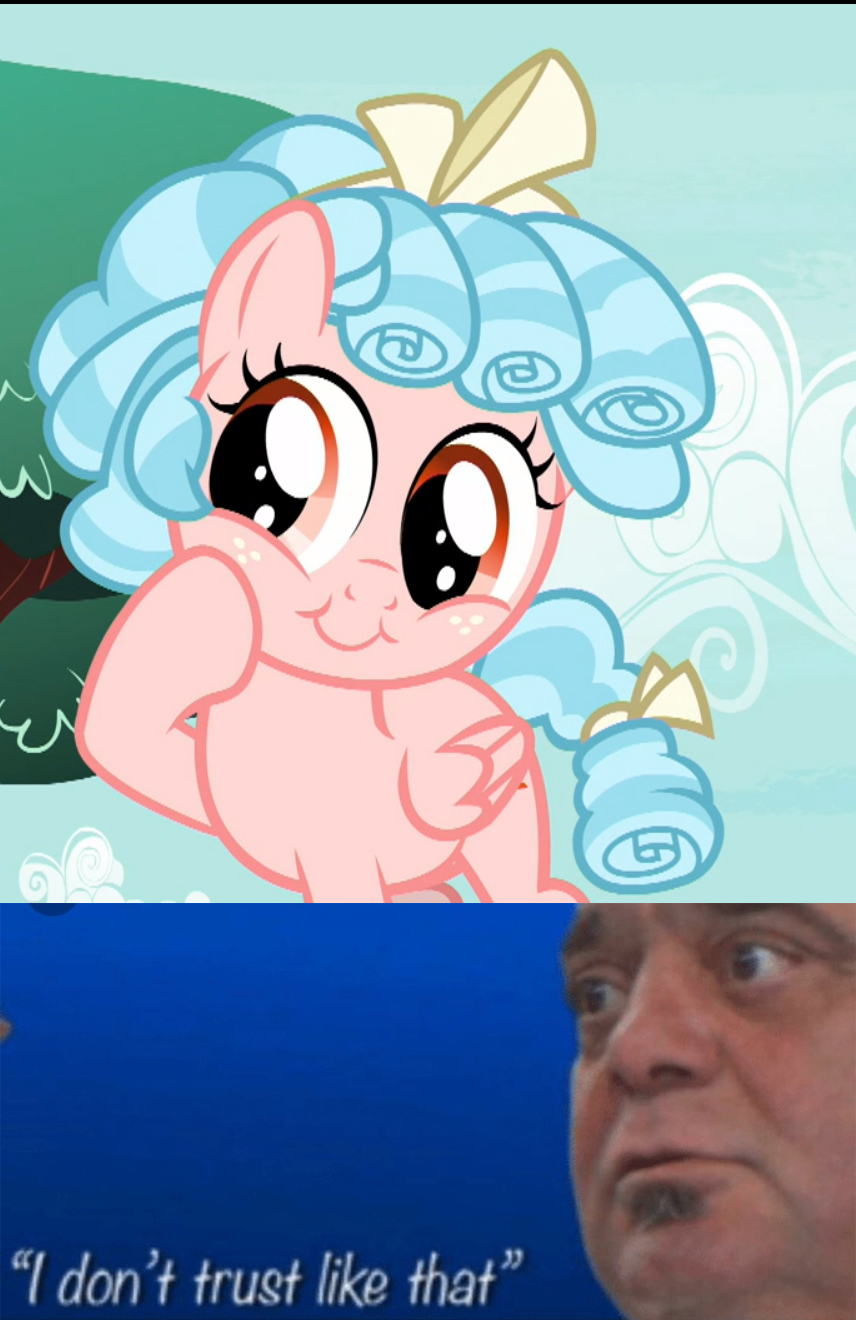 I Dont Trust Like That My Little Pony Friendship Is Magic Know