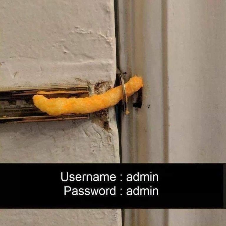 username: admin password: admin | Cheeto Lock | Know Your Meme