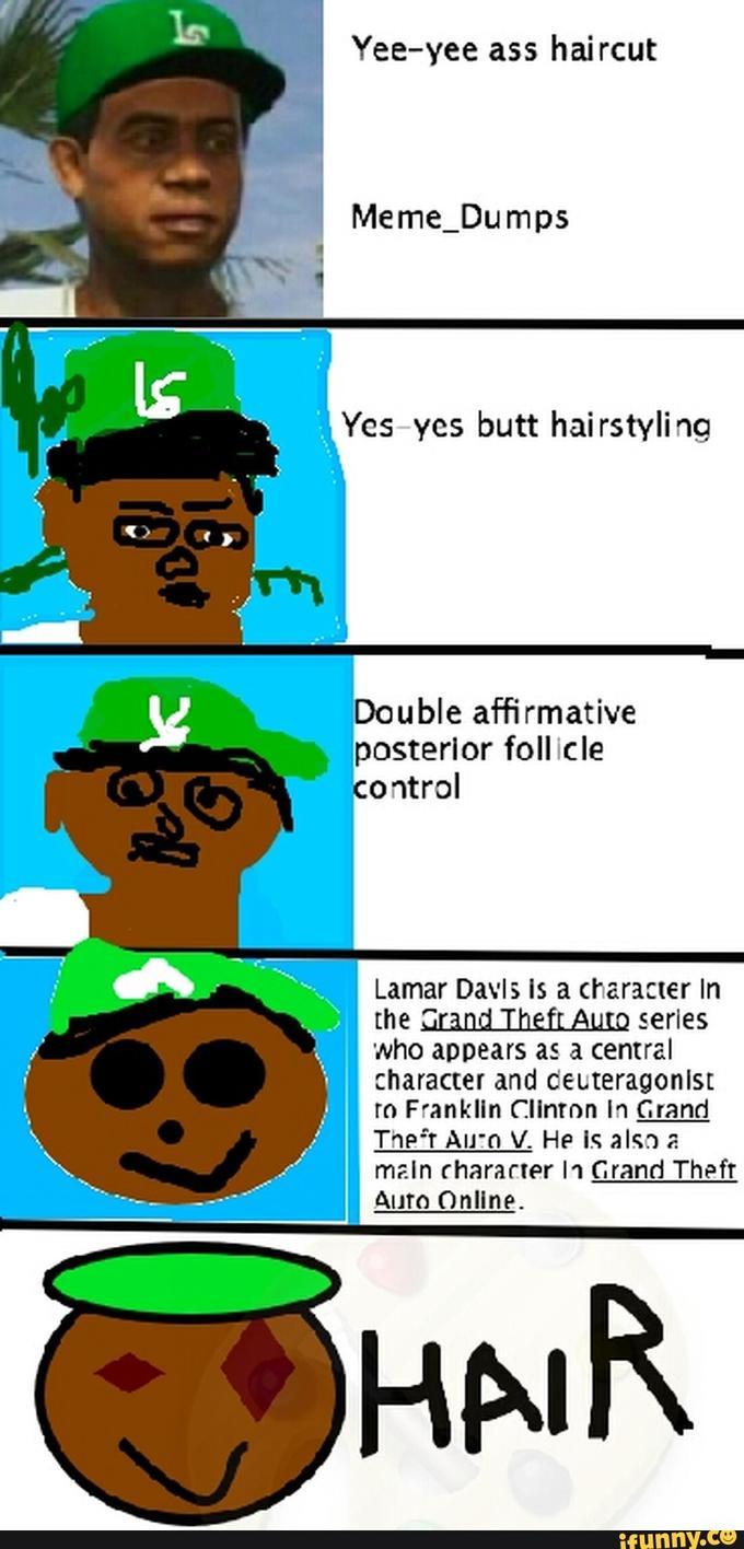 Increasingly Verbose Yee Yee Ass Haircut Know Your Meme