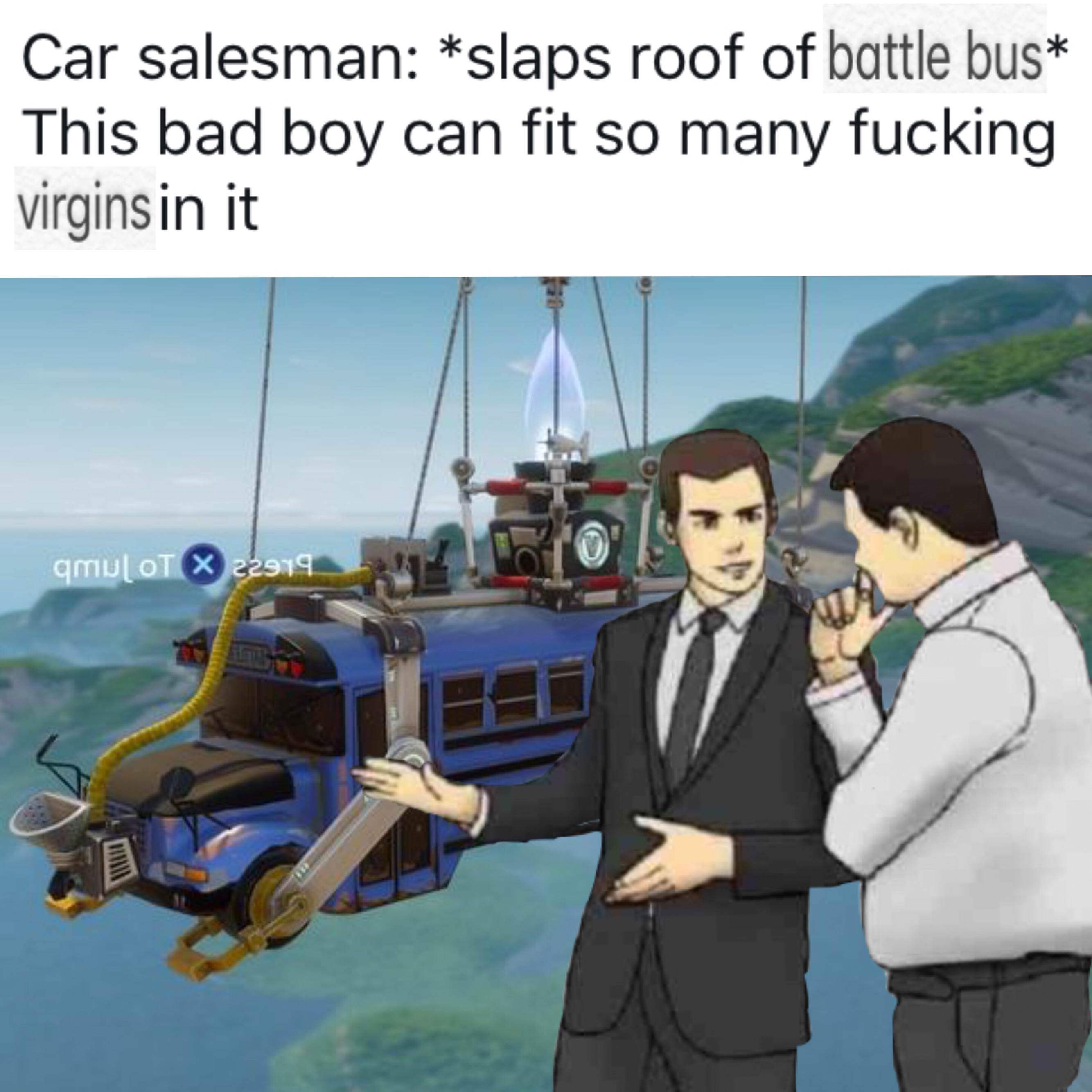 Car salesman slaps roof of battle bus this bad boy can fit so