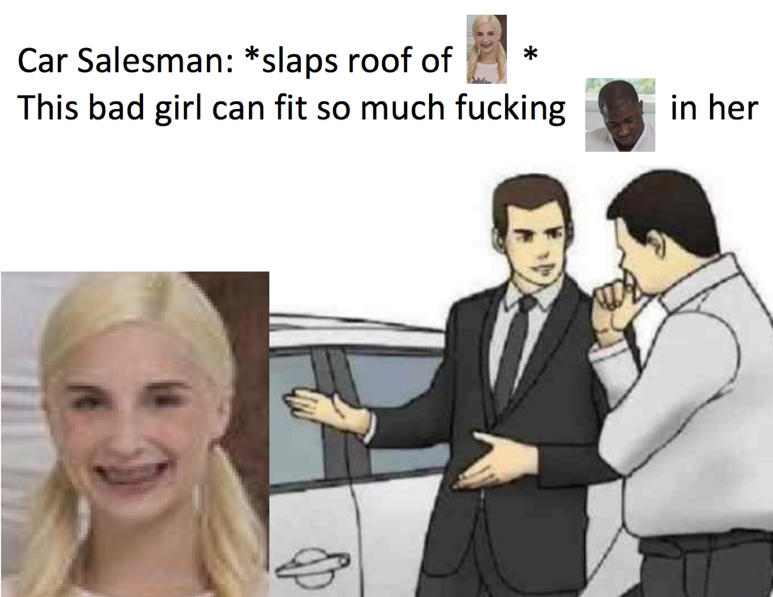 Car salesman slaps roof of this bad girl can fit so much fucking
