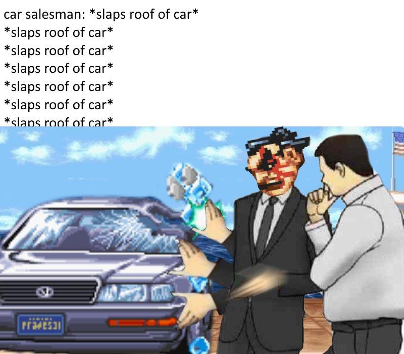 Slap Slap Slap Slaps Roof Of Car Know Your Meme