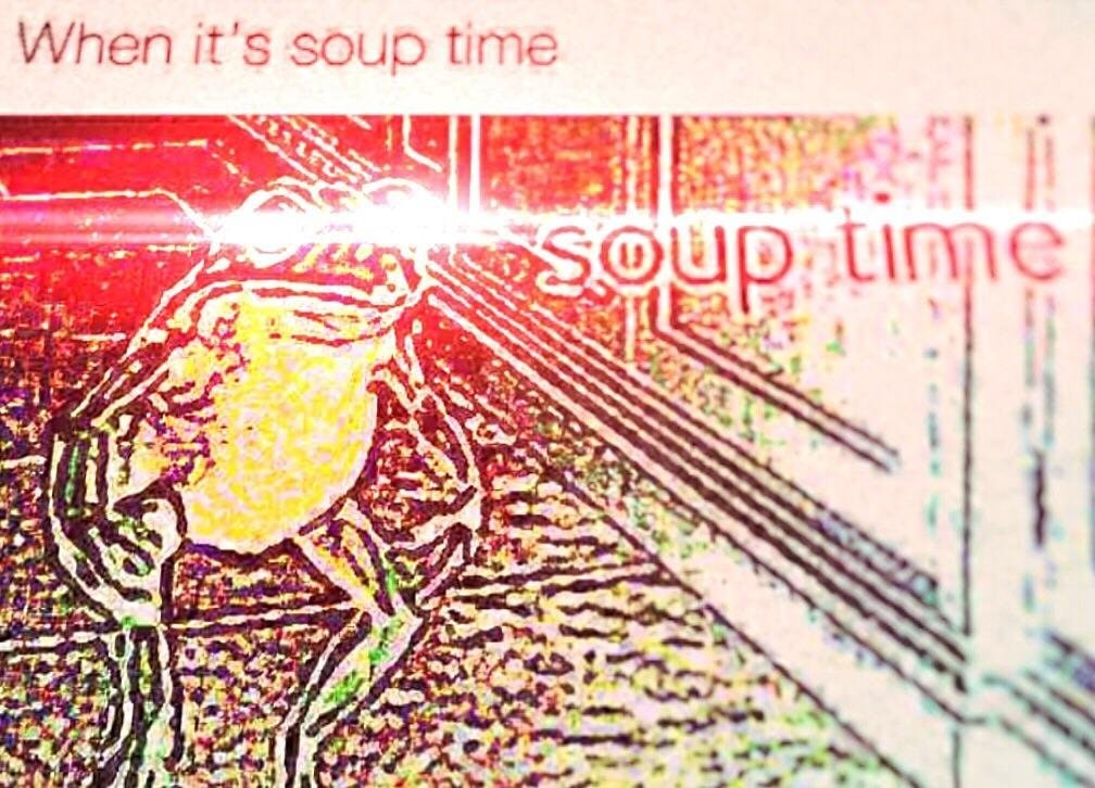 Deep Fried soup time   Soup Time   Know Your Meme