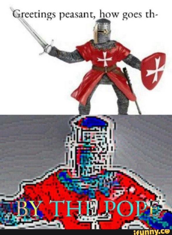 Just The Knight By The Pope Know Your Meme
