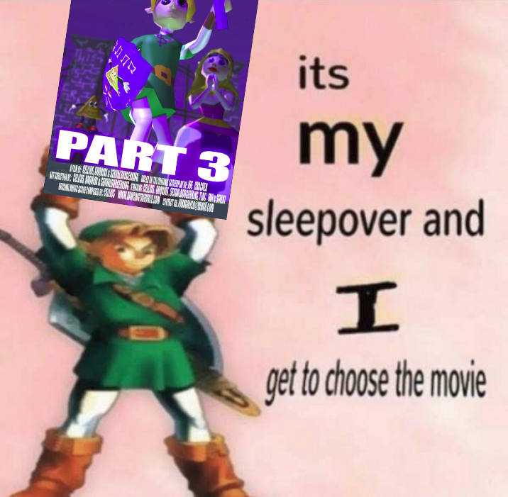 link is a man of culture it s my sleepover and i get to choose
