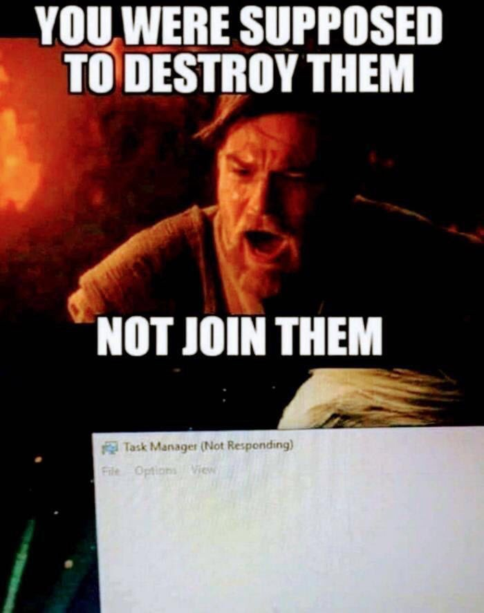 You Had One Job You Were The Chosen One Know Your Meme