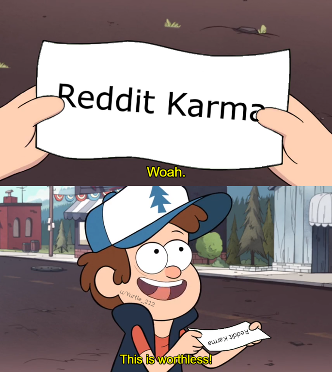Reddit Karma Whoa This Is Worthless Know Your Meme