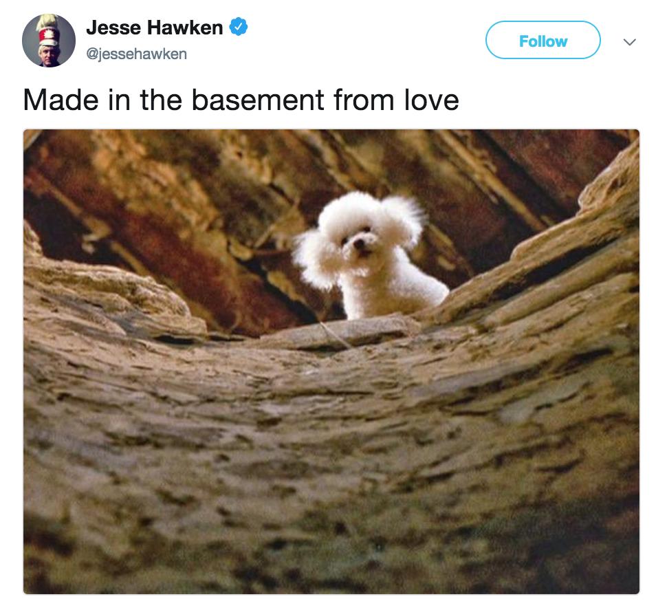 Jesse Hawken @jessehawken Follow Made In The Basement From Love